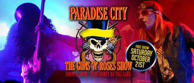 Paradise City The Guns 'N' Roses Show