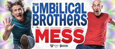 The Umbilical Brothers – Mess – Melbourne Fringe