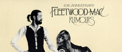 Rumours: 40th Anniversary – A Tribute to Fleetwood Mac