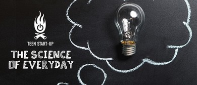 Teen Start-Up: The Science of Everyday