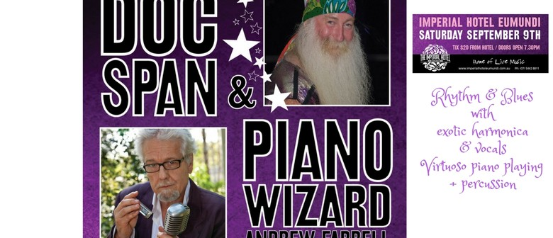 Doc Span and Piano Wizard Andrew Farrell