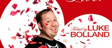 Not the Bachelor Live Hosted By Luke Bolland