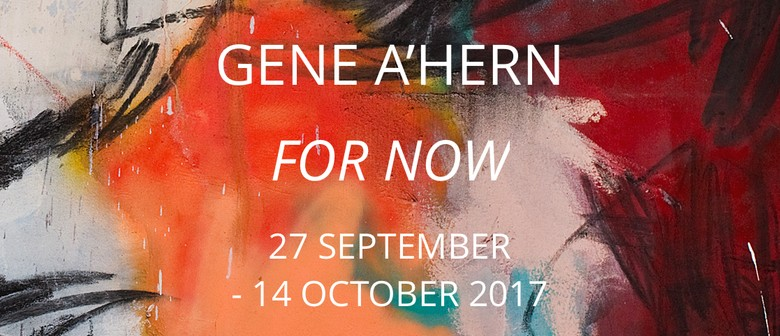 Gene A'Hern – For Now Opening Night