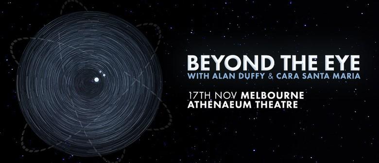 Beyond the Eye With Alan Duffy and Cara Santa Maria