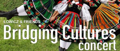 Lowicz and Friends – Bridging Cultures Concert