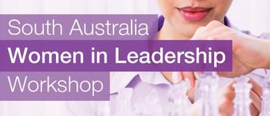 South Australia Women in Leadership Workshop