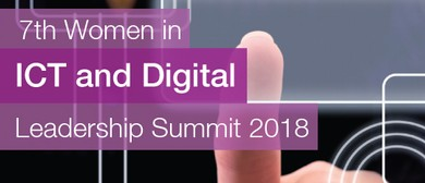 The 7th Women In ICT and Digital Leadership Summit 2018