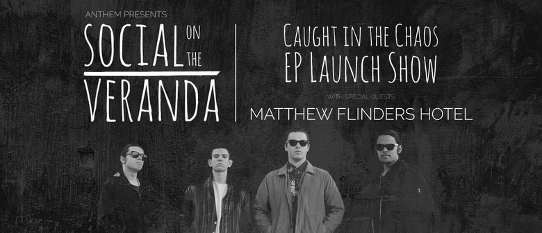 Social On The Veranda: Caught In the Chaos EP Launch Show