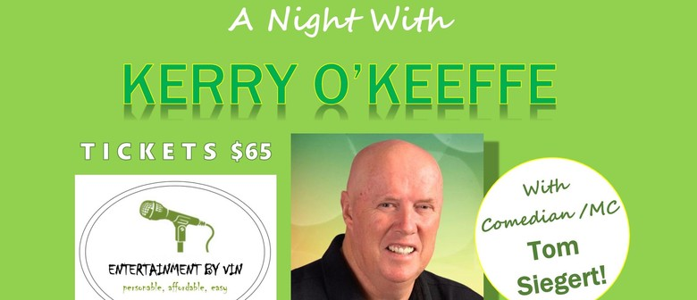 A Night With Kerry O'Keeffe