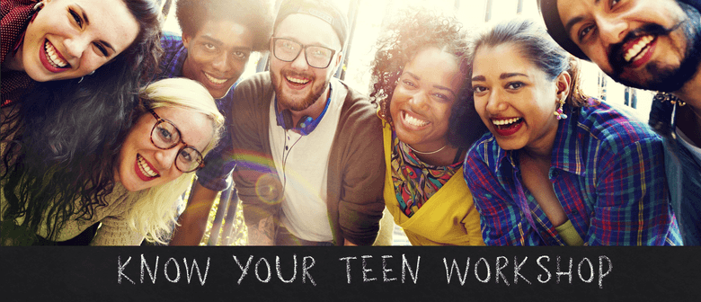 Know Your Teen – Workshop for Parents/Guardians