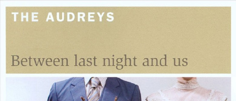 The Audreys – Between Last Night and Us Tour