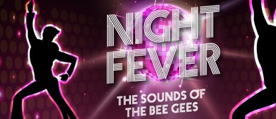 Night Fever – The Sound of The Bee Gees