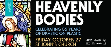 Heavenly Bodies: 35 Years of Drastic On Plastic
