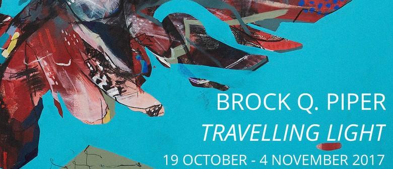 Brock Q. Piper – Travelling Light Opening Night