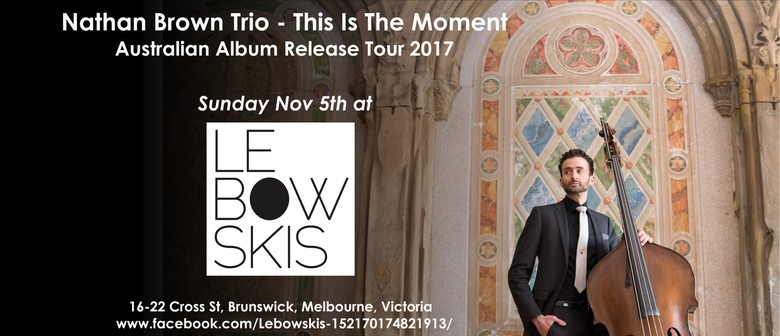 Nathan Brown Trio – This Is The Moment Album Release Show