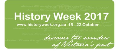 History Week 2017: Revel In Victoria's Rich and Vibrant Past