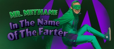 Mr. Methane: In the Name of The Farter