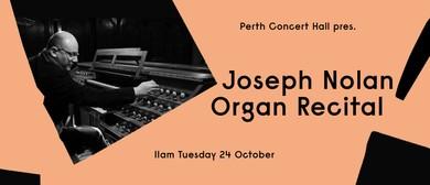 Joseph Nolan Organ Recital
