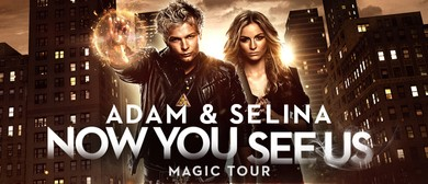 Adam and Selina – Now You See Us – Magic Tour