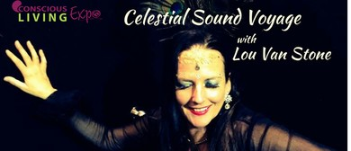 Celestial Sound Healing Voyage With Lou Van Stone