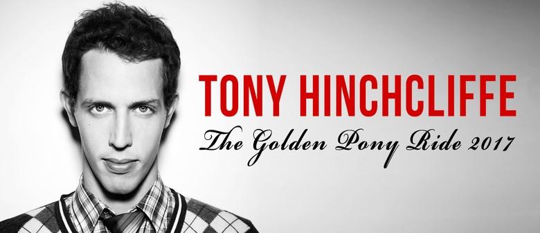 Tony Hinchcliffe – The Golden Pony Ride 2017