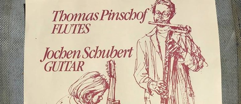 Thomas Pinschof, C Ross, Flutes, J Schubert Guitars