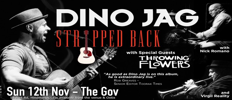 Dino Jag – Stripped Back Plus Special Guests Throwing Flower