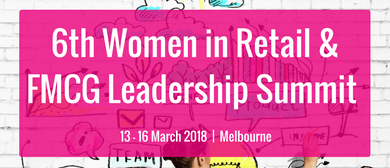 The 6th Women in Retail & FMCG Leadership Summit 2018