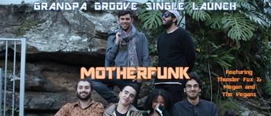 Motherfunk Single Launch W/ Thunder Fox, Megan & the Vegans