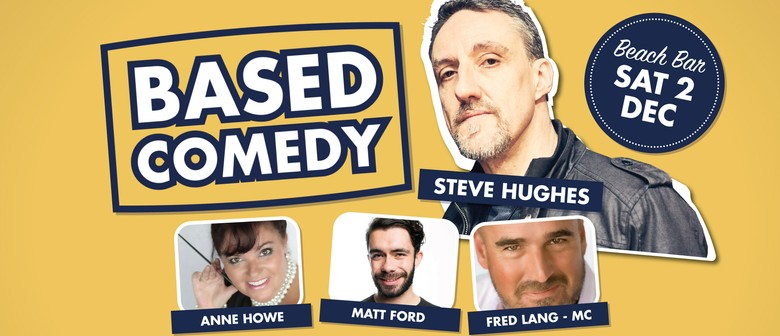 Based Comedy – Starring Steve Hughes