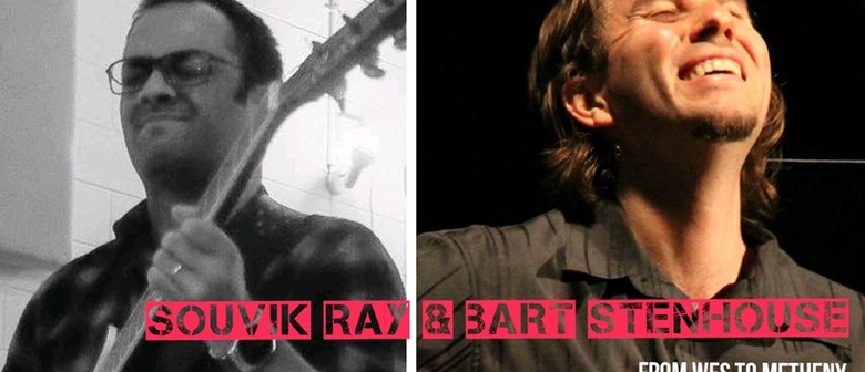 Bart Stenhouse and Souvik Ray – From Wes to Metheny