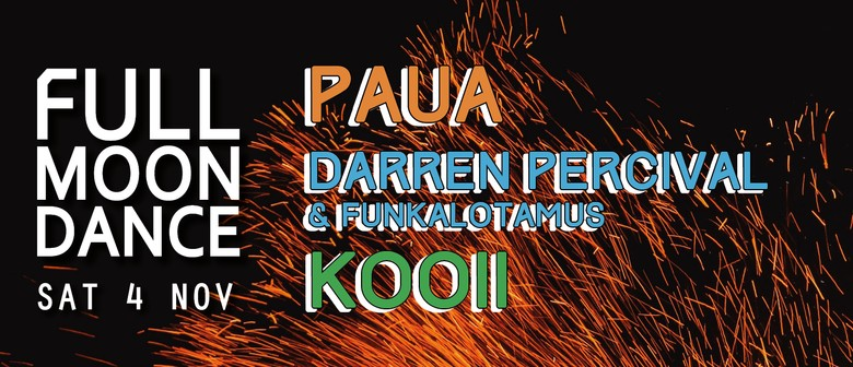 Full Moon Dance – Kooii, Paua, Darren Percival