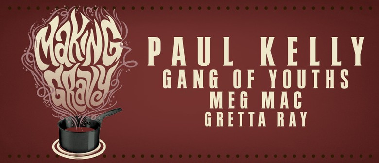 Paul Kelly – Making Gravy