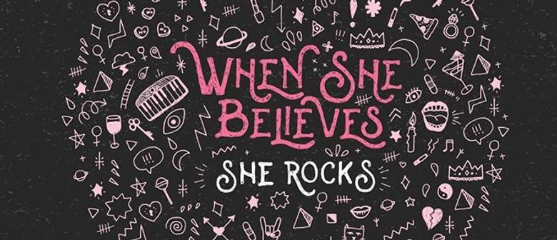 When She Believes//She Rocks