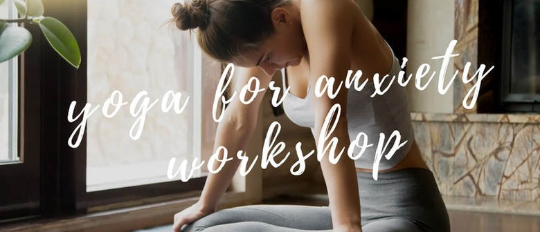 Yoga for Anxiety Workshop