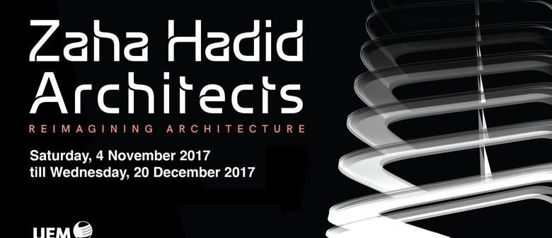 Zaha Hadid Architects: Reimagining Architecture Exhibition