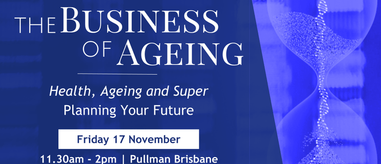 The Business of Ageing
