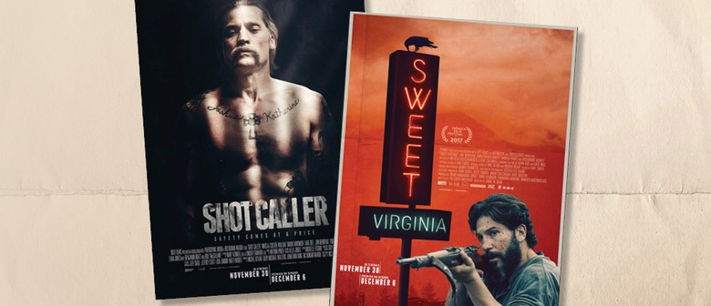 Sweet Virginia and Shot Caller – Double Feature Preview