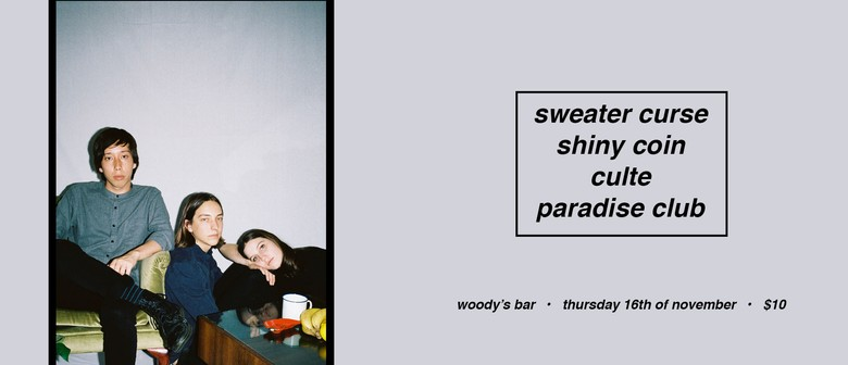 Sweater Curse, Shiny Coin, Culte and Paradise Club