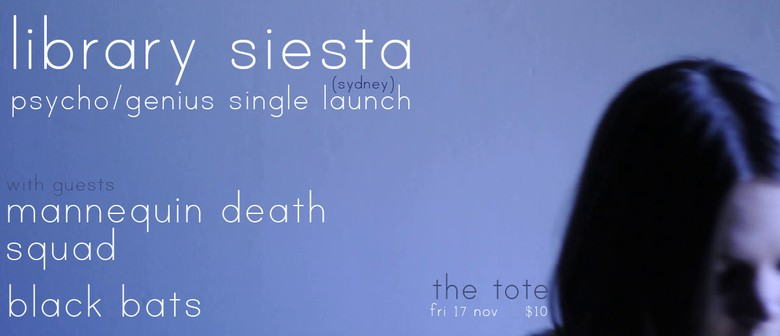 Library Siesta – Psycho/Genius Single Launch