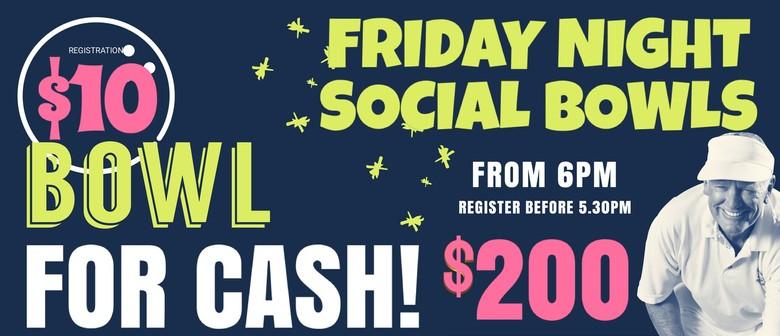Friday Night Social Bowls