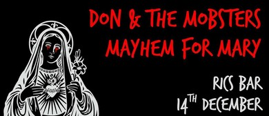 Mayhem for Mary, Don and The Mobsters