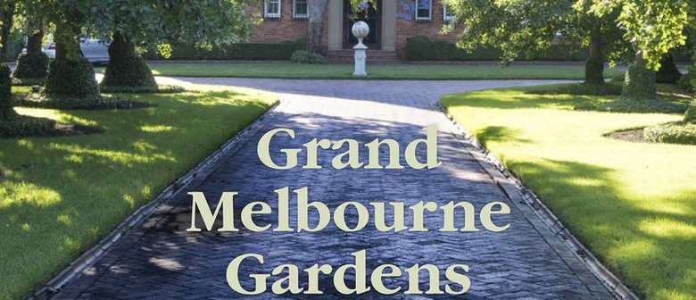 Grand Melbourne Gardens – Illustrated Talk by David Wilkinso
