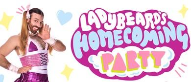 Ladybeard's Homecoming Party