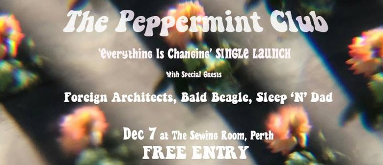 The Peppermint Club 'Everything Is Changing' Single Launch