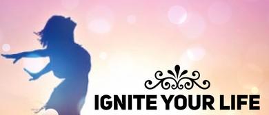 Ignite Your Life Workshop