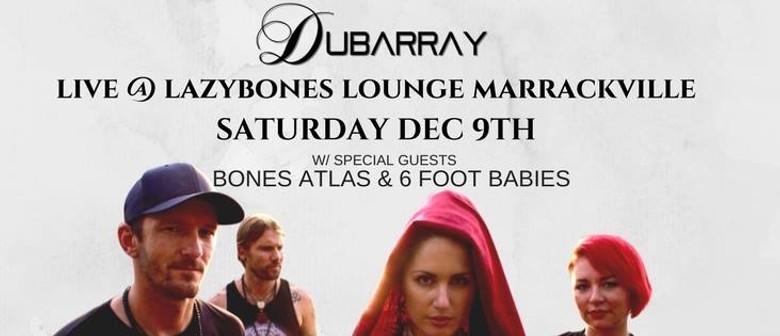Dubarray, Bones Atlas and 6 Ft. Babies