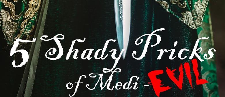 5 Shady Pricks of Medi-Evil Dinner and Show