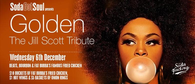 Golden – Soda Got Soul – Jill Scott Tribute