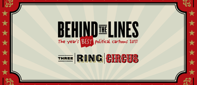 Behind the Lines 2017: The Three Ring Circus